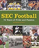 SEC Football, Richard Scott, 0760332487