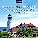 Maine's South Coast - Portland, Scarborough, Kennebunk, Sebago Lake, & Beyond: Travel Adventures Audiobook by Earl Brechlin Narrated by Bill Georato