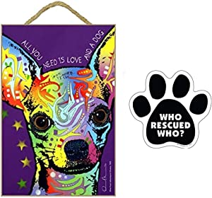Dean Russo Chihuahua All You Need is Love and A Dog Wood Plaque Sign + 'Who Rescued Who' Paw Print Car Magnet Dog Lover Gift