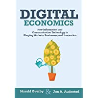Digital Economics: How Information and Communication Technology is Shaping Markets, Businesses, and Innovation