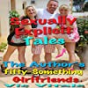 Sexually Explicit Tales: The Author's Fifty-Something Girlfriends