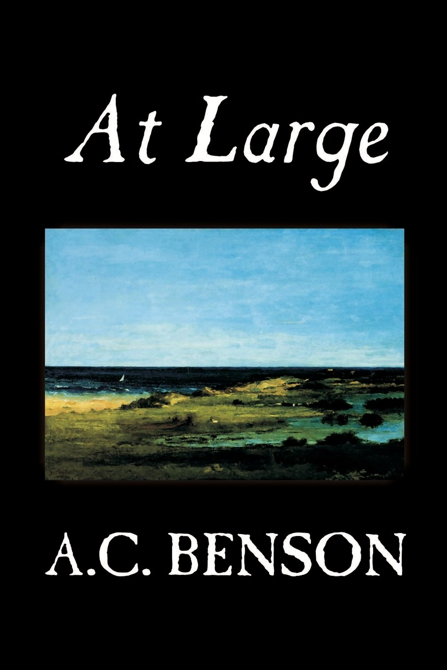 At Large by A.C. Benson, Fiction PDF