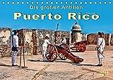 Die großen Antillen - Puerto Rico (Tischkalender 2018 DIN A5 quer) Dieser erfolgreiche Kalender wurde dieses Jahr mit gleichen Bildern und aktualisiertem Kalendarium wiederveröffentlicht.
