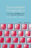 La escritura terapéutica (Guías del escritor) (Spanish Edition)