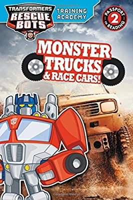 Transformers Rescue Bots: Training Academy: Monster Trucks and Race Cars! (Passport to Reading Level 2)