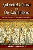 Ecclesiastical Medieval and Neo-Latin Sentences (Latin Edition)
