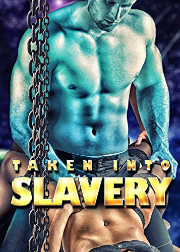 Taken Into Slavery