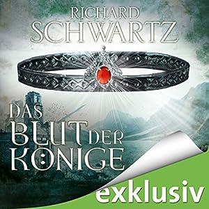 Das Blut der Könige (Die Lytar-Chronik 3) Hörbuch von Richard Schwartz Gesprochen von: Michael Hansonis