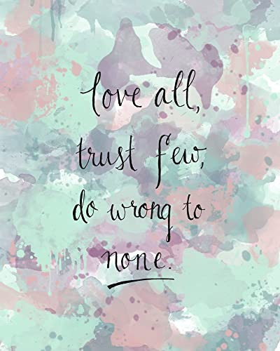 Amazon com: Love All, Trust Few, Do Wrong to None Watercolor