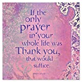 Tree-Free Greetings Premium Refrigerator Magnet, 3.5x3.5-Inch, If The only Prayer Themed Inspiring Quote Art (62562)