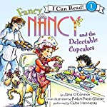 Fancy Nancy and the Delectable Cupcakes | Jane O'Connor,Robin Preiss Glasser