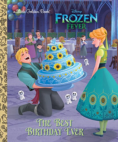 The Best Birthday Ever (Disney Frozen) (Little Golden Book) -