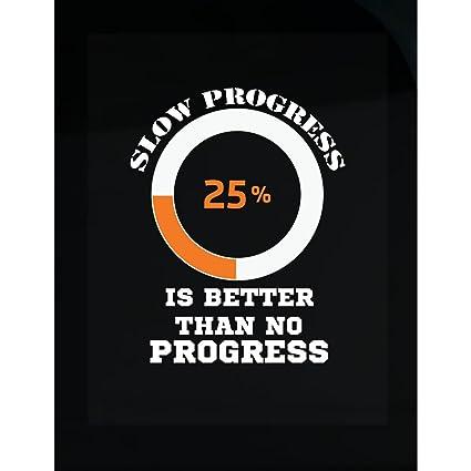 amazon com slow progress is better than no progress motivational