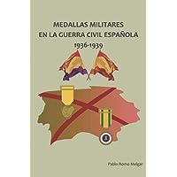 Medallas Militares en La Guerra Civil Española: 1936-1939