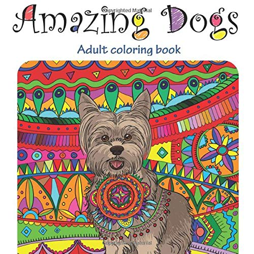 Amazing Dogs: Adult Coloring Book (Stress Relieving doodling...