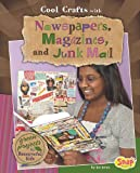 Cool Crafts with Newspapers, Magazines, and Junk Mail, Jen Jones, 1429647647