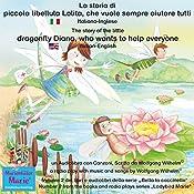 La storia di piccola libellula Lolita, che vuole sempre aiutare tutti / The story of Diana, the little dragonfly who wants to help everyone (Bella la coccinella / Ladybird Marie 2)   Wolfgang Wilhelm