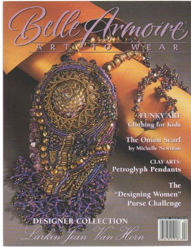 Belle Armoire Magazine ~ Art to Wear ~ Autumn 2004 (Volume 4, Issue - Armoires Miller