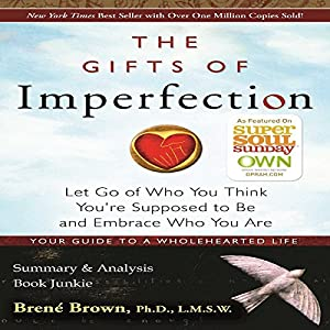 The Gifts of Imperfection by Brené Brown: Summary & Analysis Audiobook