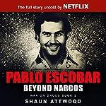 Pablo Escobar: Beyond Narcos | Shaun Attwood