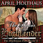 The Honor of a Highlander: A Novella: The MacKinnon Clan, Book 1 | April Holthaus