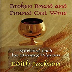 Broken Bread and Poured Out Wine Audiobook