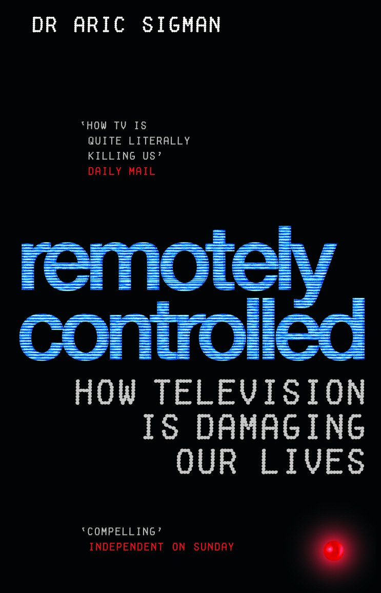 Remotely Controlled: How Television is Damaging Our Lives pdf