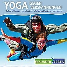 Yoga gegen Verspannungen: Geführte Übungen gegen Rücken-, Schulter-und Nackenverspannungen Hörbuch von Volker Hoffmann Gesprochen von: Irina Scholz
