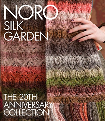 - Noro Silk Garden: The 20th Anniversary Collection (Knit Noro Collection)