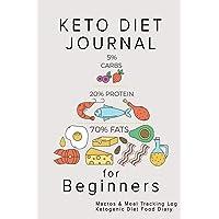 Keto Diet Journal for Beginners: Macros & Meal Tracking Log Ketogenic Diet Food Diary