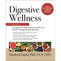 Digestive Wellness: Strengthen the Immune System and Prevent Disease Through Healthy...