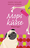 Mopsküsse: Roman
