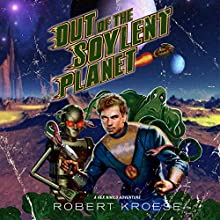 Out of the Soylent Planet: A Rex Nihilo Adventure: Starship Grifters, Book 0 Audiobook by Robert Kroese Narrated by J.D. Ledford