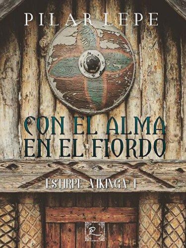 Con el alma en el fiordo: Estirpe Vikinga I (Spanish Edition) by [