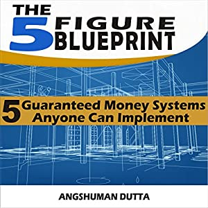 Download pdf the 5 figure blueprint 5 guaranteed money systems ljxq the 5 figure blueprint 5 guaranteed money systems anyone can implement malvernweather Image collections