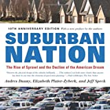 Suburban Nation: The Rise of Sprawl and the Decline of the American Dream, Andres Duany, Elizabeth Plater-Zyberk, Jeff Speck, 0865477507