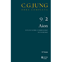 Aion: Estudos sobre o simbolismo do si-mesmo (Obras completas de Carl Gustav Jung)