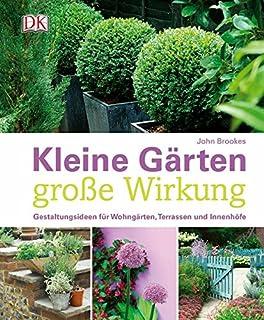 kleine grten groe wirkung gestaltungsideen fr wohngrten terrassen und innenhfe - Kleinen Vorgarten Gestalten