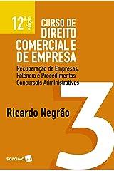 Curso de direito comercial e de empresa v. 3 – Recuperação de empresas, falência e procedimentos concursais administrativos eBook Kindle