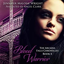 BLOOD WARRIOR: THE ARCADIA FALLS CHRONICLES, BOOK 4