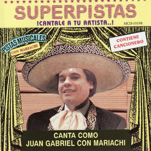 ... Canta Como Juan Gabriel con Ma.