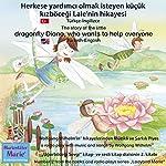Herkese yardimci olmak isteyen küçük kizböcegi Lale'nin hikayesi. Türkçe-Ingilizce: The story of Diana, the little dragonfly who wants to help everyone. Turkish-English | Wolfgang Wilhelm