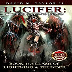 Lucifer: Soldiers, Serpents, and Sin, Book 1: A Clash of Lightning & Thunder