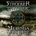 Stronger Than Magic: House of Xannon Book One, Volume 1 Audiobook by Melinda VanLone Narrated by Sonja Field