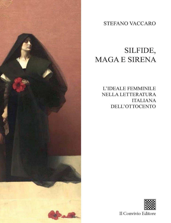 Silfide, maga e sirena. L'ideale femminile nella letteratura italiana  dell'Ottocento - Vaccaro, Stefano - Libri - Amazon.it