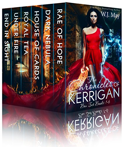 The Chronicles of Kerrigan Box Set - Books #1-6  by USA Today WJ MayBook 1 - Rae of Hope   How hard do you have to shake the family tree to find the truth about the past?  Fifteen year-old Rae Kerrigan never really knew her family's history. Her mot...