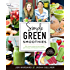 Simple Green Smoothies:100+ Tasty Recipes to Lose Weight, Gain Energy, and Feel Great in Your Body