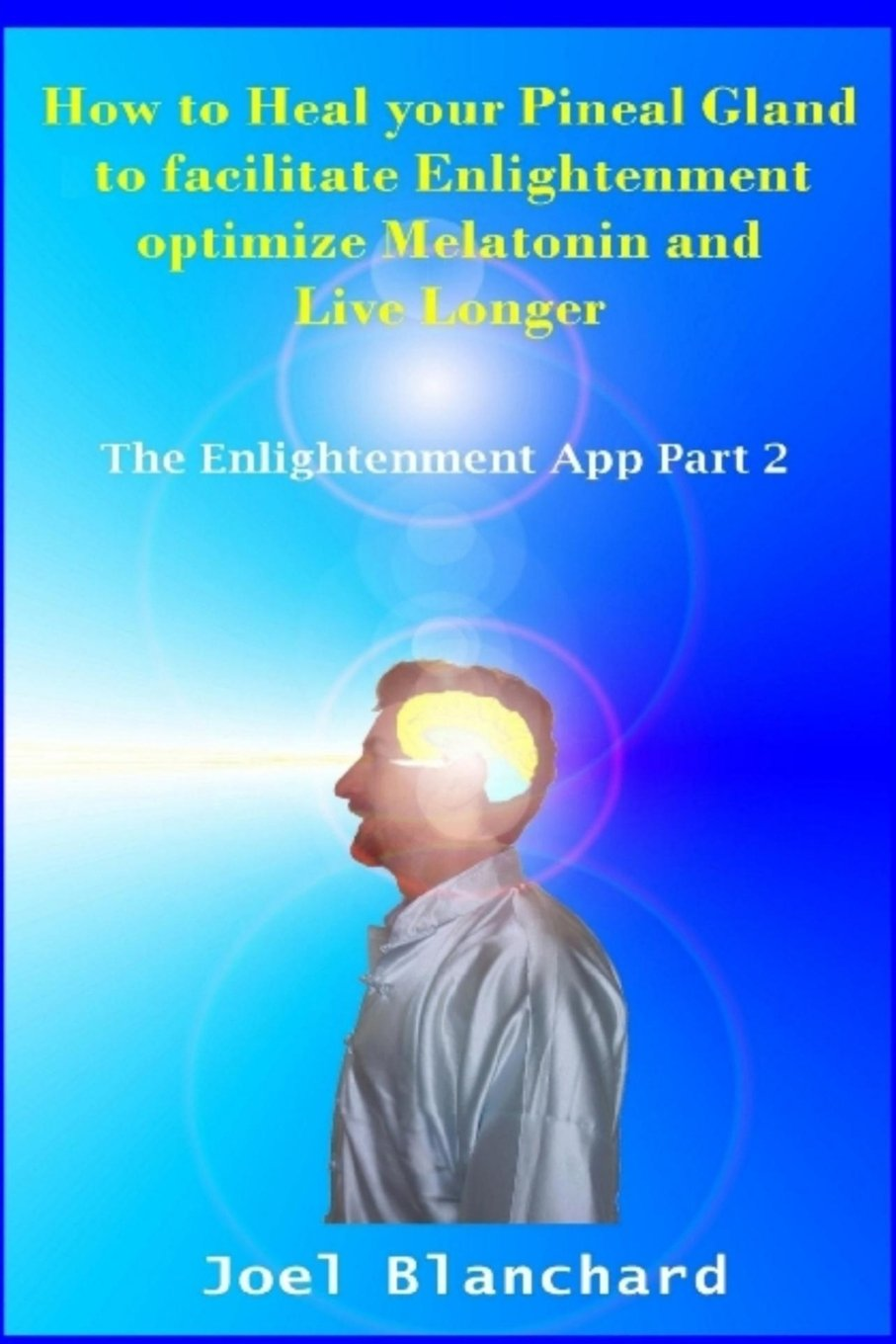 Pineal facilitate Enlightenment optimize Melatonin