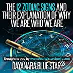 The 12 Zodiac Signs and Their Explanation of Why We Are Who We Are   Dayanara Blue Star