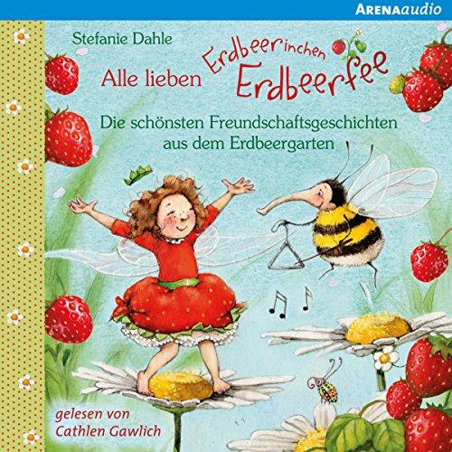 Alle lieben Erdbeerinchen Erdbeerfee: Erdbeerinchen Erdbeerfee
